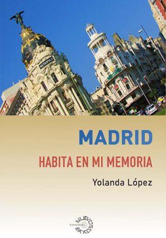 Madrid habita en mi memoria